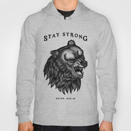 STAY STRONG NEVER GIVE UP Hoody