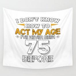 Funny Birthday Present 75 Years Birthday Seventy-five Born 1943 Gift Wall Tapestry
