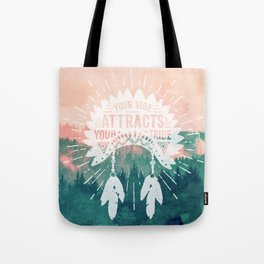 Your Vibe Attracts Your Tribe - Pink Teal Forest Tote Bag