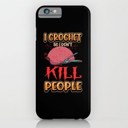Crochet Funny Knitting Wool Sewing Saying Gift iPhone Case