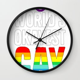 WORLD'S OKAYEST GAY T-SHIRT Wall Clock