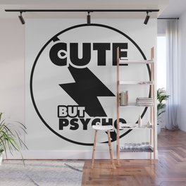 Cute But Psycho (white version), girly sticker, girly tshirt, Wall Mural