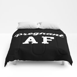 Pregnant AF Funny Quote Comforters