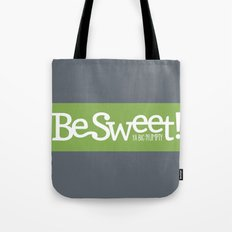 Be Sweet ya big numpty Tote Bag