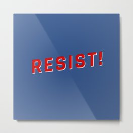 Resist Injustice! Metal Print