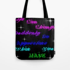 Appreciate what you have Tote Bag