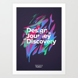 Design is a Journey of Discovery Art Print