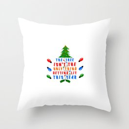 The tree isn't the only thing getting lit this year Throw Pillow