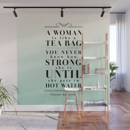 Strong Tea - Eleanor Roosevelt Quote Wall Mural
