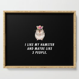 Funny I Like My Hamster And Maybe Like 3 People Pun Quote Sayings Serving Tray