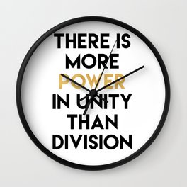 THERE IS MORE POWER IN UNITY THAN DIVISION Wall Clock