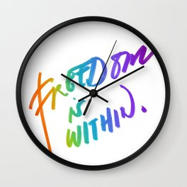 Freedom is Within Wall Clock