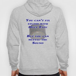 You Can't Fix Stupid Hoody