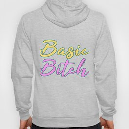 """Cute and simple eye-catching tee design made for every naughty girls out there! """"Basic Bitch"""" design Hoody"""