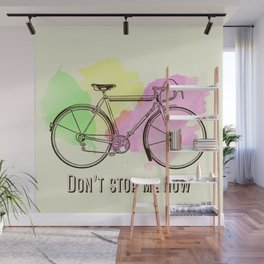 Don't stop me now Wall Mural