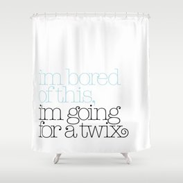 I'm bored of this, I'm going for a Twix Shower Curtain