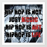 hiphop Art Prints featuring HIPHOP IS NOT JUST MUSIC by RDRFoto