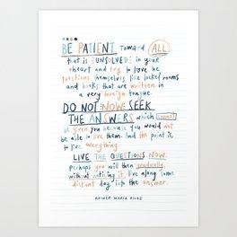 Be Patient by Rainer Maria Rilke Art Print