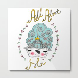 All About Moi Metal Print