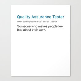 Funny Job Definition Quality Assurance Tester Canvas Print
