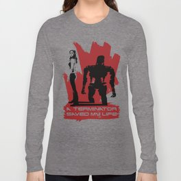 A Terminator Saved My Life Long Sleeve T-shirt