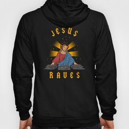 Jesus Raves Hoody
