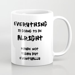 Everthing is going ...  –Poster typography Coffee Mug