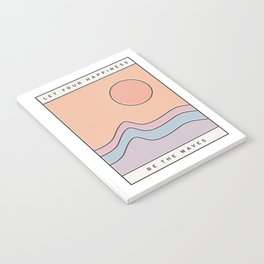 "Ocean Surf ""Let Your Happiness Be the Waves"" // Chill Retro Minimalist Colorful California Summer  Notebook"