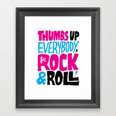 Thumbs Up Everybody, For Rock & Roll! Framed Art Print