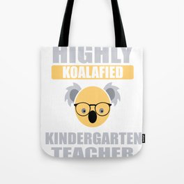 Highly Koalafied Kindergarten Teacher print Tote Bag
