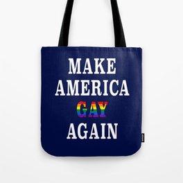 Make America Gay Again Tote Bag