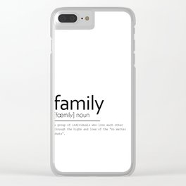 Family Definition: Sentiment Clear iPhone Case
