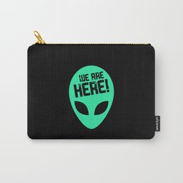 We are here Carry-All Pouch