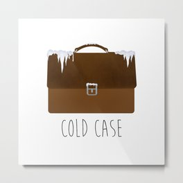 Cold Case Metal Print