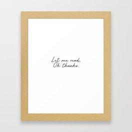 Let Me Read Framed Art Print