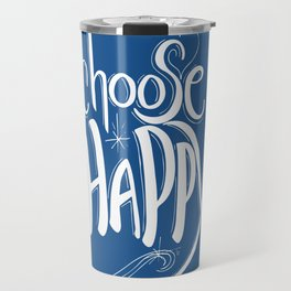 Choose Happy (Snorkel Blue) Travel Mug