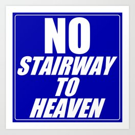 No Stairway To Heaven Art Print