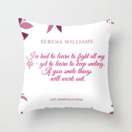 Serena Williams Quote   If you smile things will work out Throw Pillow