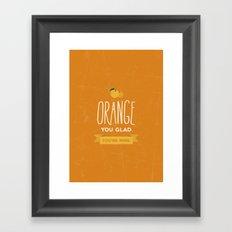 Orange you glad you're mine Framed Art Print