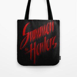 Summon the howlers Tote Bag