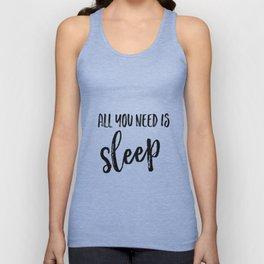 All you need is sleep Unisex Tank Top
