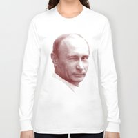 putin Long Sleeve T-shirts featuring Putin by MartiniWithATwist