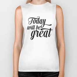 Today will be great - Black & white Biker Tank