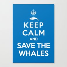 Keep Calm and Save the Whales Canvas Print