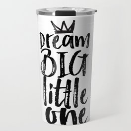 kids room decor,dream big little one,motivational poster,kids gift,nursery decor,bedroom decor Travel Mug