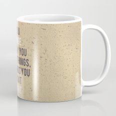 Change the way you look at things Coffee Mug