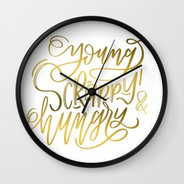 Young, Scrappy & Hungry Wall Clock