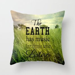 The Earth Has Music Throw Pillow