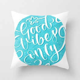 good vibes only ! Throw Pillow