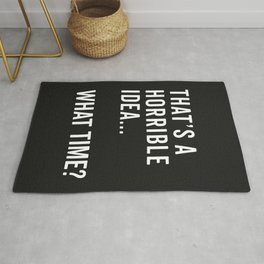 That's A Horrible Idea Funny Quote Rug